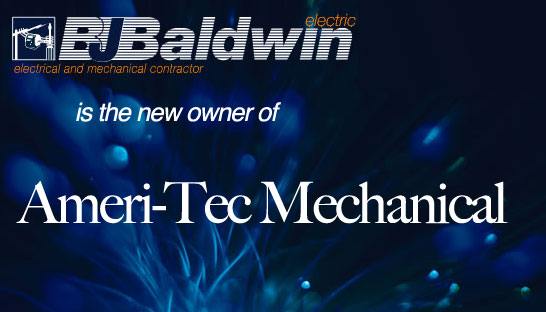 Baldwin Electric is the new owner of Ameri-Tec Mechanical