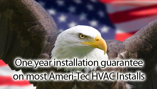 One Year Guarantee on most Ameri-Tec HVAC installs